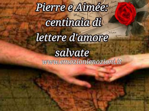 Lettere di Pierre e Aimée:  lettere d'amore salvate
