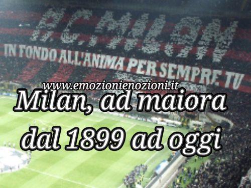 Milan, ad maiora: dal 1899 ad oggi
