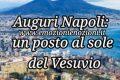 Auguri Napoli: un posto al sole del Vesuvio