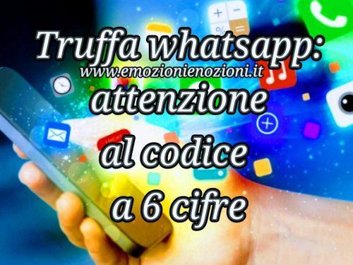 Truffa whatsapp: attenzione al codice a 6 cifre