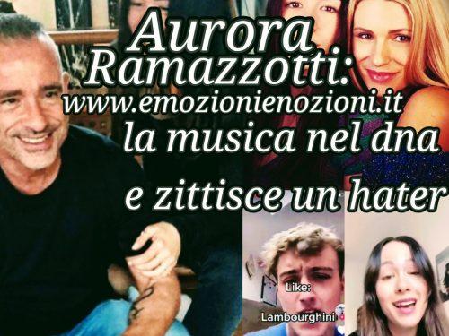 Aurora Ramazzotti: la musica nel dna e zittisce un hater