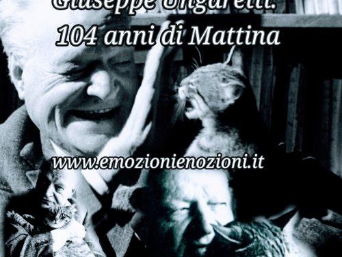Giuseppe Ungaretti: i 104 anni della poesia Mattina