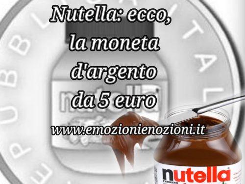 Nutella: ecco, la moneta d'argento da 5 euro