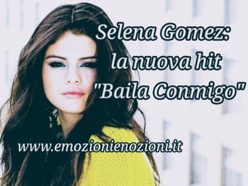 """Selena Gomez: la nuova hit """"Baila Conmigo"""""""